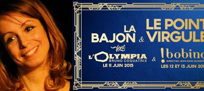 La Bajon fait l'Olympia et Bobino!